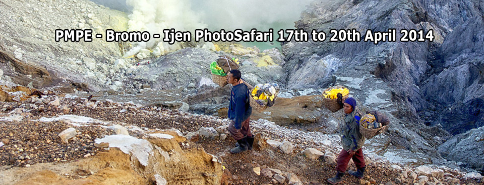 PMPE – Bromo – Ijen Photosafari from 17th to 20th April 2014