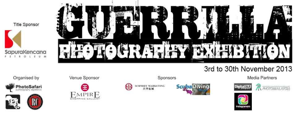 Guerrilla Photography Exhibition 2013 from 3rd to 30th Nov.